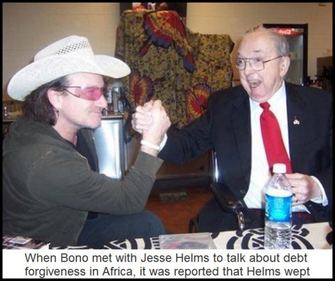 When Bono ment with Jesse Helms to talk about debt forgiveness in Africa, it was reported that Helms wept